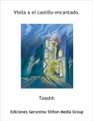 Teashh - Visita a el castillo encantado.