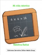 Ratolina Ratisa - Mi vida ratonica