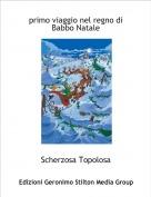 Scherzosa Topolosa - primo viaggio nel regno di Babbo Natale