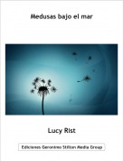 Lucy Rist - Medusas bajo el mar