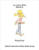 Pesolchiar - La cotta della Maestra