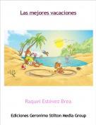 Raquel Estévez Brea - Las mejores vacaciones