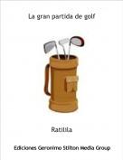 Ratilila - La gran partida de golf