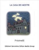 Frizzina02 - LA CASA DEI MOSTRI