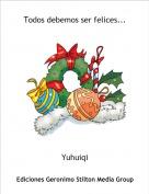 Yuhuiqi - Todos debemos ser felices...
