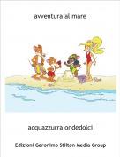 acquazzurra ondedolci - avventura al mare