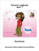 Kyreliesje - Pamela's dagboekdeel 1