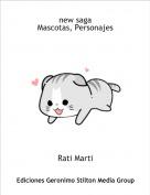 Rati Marti - new sagaMascotas, Personajes