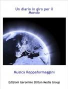 Musica Reppaformaggini - Un diario in giro per il Mondo