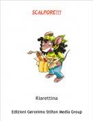 Kiarettina - SCALPORE!!!