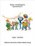 topo- saretta - Buon compleanno Geronimo!!!