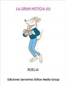 ROELIA - LA GRAN NOTICIA (II)