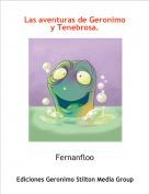 Fernanfloo - Las aventuras de Geronimo y Tenebrosa.