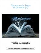 Topisa Mozzarella - Eleonora e la Terra di Ghiaccio [1]