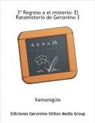 Xamonigüix - 3º Regreso a el misterio: El Ratomisterio de Geronimo 3