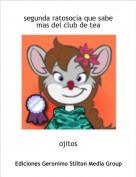 ojitos - segunda ratosocia que sabe mas del club de tea