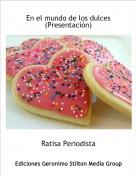 Ratisa Periodista - En el mundo de los dulces(Presentación)