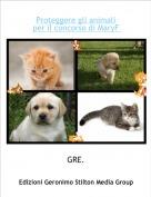 GRE. - Proteggere gli animaliper il concorso di MaryF