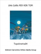 Topolinetta04 - UNA GARA PER VERI TOPI