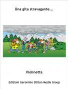 Violinetta - Una gita stravagante...