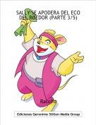RatoYo - SALLY SE APODERA DEL ECO DEL ROEDOR (PARTE 3/5)