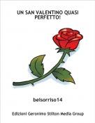 belsorriso14 - UN SAN VALENTINO QUASI PERFETTO!