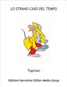 Topivan - LO STRANO CASO DEL TEMPO