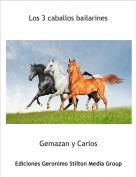 Gemazan y Carlos - Los 3 caballos bailarines