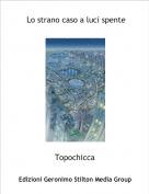 Topochicca - Lo strano caso a luci spente