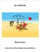 Rosa evers - op vakantie