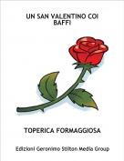 TOPERICA FORMAGGIOSA - UN SAN VALENTINO COI BAFFI