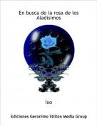 Ixo - En busca de la rosa de los Aladisimos