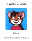 TRIARIA - EL DIARIO DE MIS AMIGOS