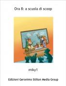 miky1 - Ora 8: a scuola di scoop
