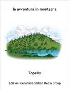 Topelix - la avventura in montagna