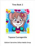 Topassa Cuoregentile - Time Book 2