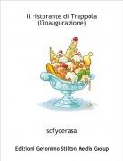 sofycerasa - Il ristorante di Trappola(l'inaugurazione)