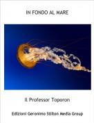 Il Professor Toporon - IN FONDO AL MARE