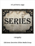 ratogaby - mi primera saga