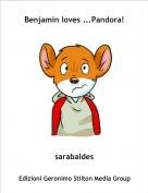 sarabaldes - Benjamin loves ...Pandora!