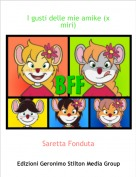 Saretta Fonduta - I gusti delle mie amike (x miri)