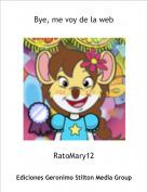 RatoMary12 - Bye, me voy de la web