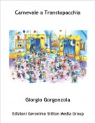 Giorgio Gorgonzola - Carnevale a Transtopacchia
