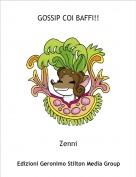 Zenni - GOSSIP COI BAFFI!!
