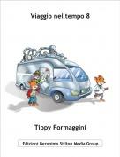 Tippy Formaggini - Viaggio nel tempo 8