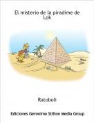Ratoboli - El misterio de la piradime de  Lok