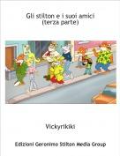 Vickyrikiki - Gli stilton e i suoi amici(terza parte)