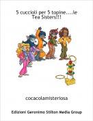cocacolamisteriosa - 5 cuccioli per 5 topine....le Tea Sisters!!!