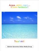 TopoFabi!! - Acqua, amici, regni...Il mare fantàsico!!