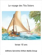 Ionae 10 ans - Le voyage des Téa Sisters